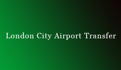 London City Airport Transfer Service